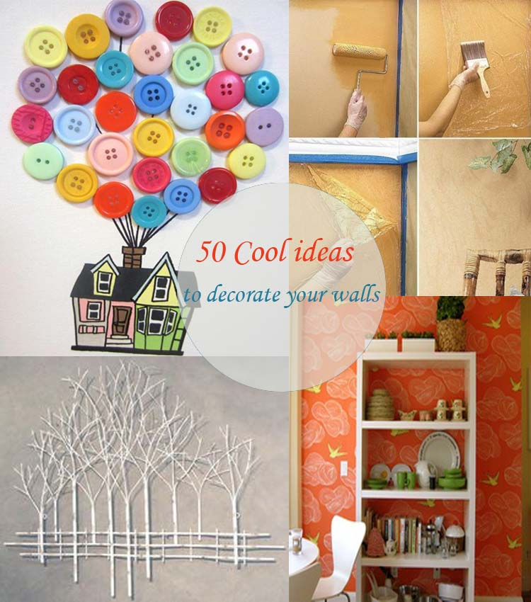 50 Cool ideas to decorate your walls